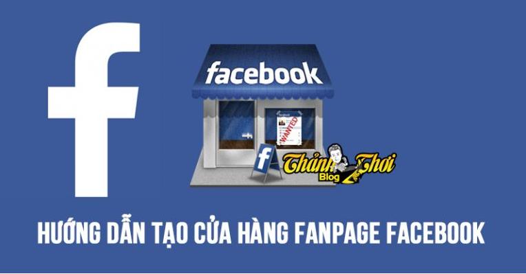 4 Bước đơn giản tạo FanPage Uy tín trên Facebook