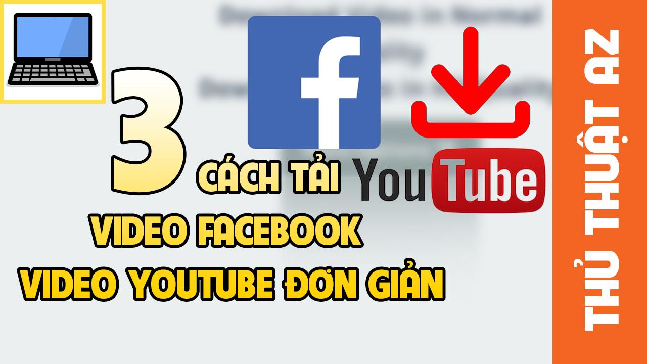 Cách tải mọi video từ youtube, facebook về điện thoại hoặc máy tính