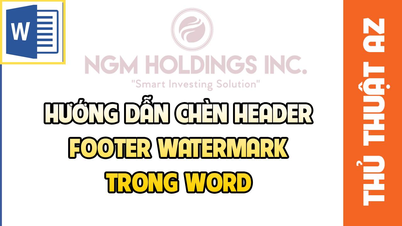 Cách chèn ảnh vào Header, Footer, watermark trên Word